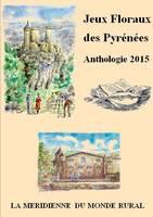 Jeux Floraux Des Pyrenees - Anthologie 2015 (Paperback)
