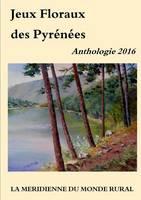 Jeux Floraux Des Pyrenees - Anthologie 2016 (Paperback)