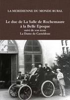 """Le Duc de La Salle de Rochemaure La Belle Epoque Suivi de Son Texte """"La Dame de Casteldoze"""" (Paperback)"""