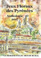 Jeux Floraux Des Pyrenees - Anthologie 2017 (Paperback)
