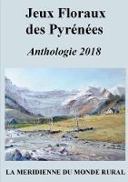 Jeux Floraux Des Pyr n es - Anthologie 2018 (Paperback)