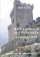 Jeux Floraux des Pyr?n?es - Anthologie 2019 (Paperback)