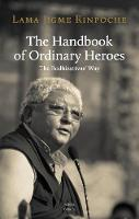 The Handbook of Ordinary Heroes: The Bodhisattvas' Way (Paperback)