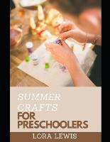 Summer Craft for Preschoolers: A-Z Ways To Craft Of Your Choice (Paperback)