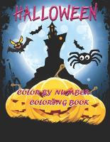 Halloween Color By number Coloring Book: Halloween Coloring Activity Book for Kids And Children's Coloring Book with 50 Large Pages (Paperback)