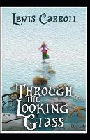 Through the Looking Glass by Lewis Carroll illustrated edition