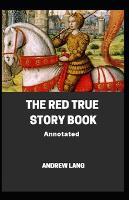 The Red True Story Book Annotated (Paperback)