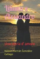 Liliana e Alessandro: Una storia d' amore (Paperback)