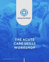 The Acute Care Skills Workshop (Paperback)