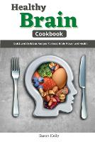 Healthy Brain Cookbook: Quick and Delicious Recipes to Boost Brain Power and Health (Paperback)