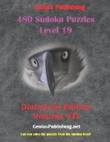 480 Sudoku Level 19 Puzzles - Diabolical Edition Volume 7: Can you Solve the Puzzles from the Hardest Level? - Sudoku Level 19 Puzzles - Diabolical Edition 7 (Paperback)