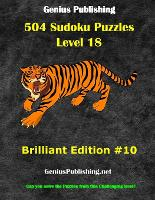 504 Sudoku Puzzles Difficulty Level 18 Brilliant #10: Can you solve the puzzles from this challenging level - Genius Publishing - Level 18 Sudoku Puzzles - Brilliant 10 (Paperback)