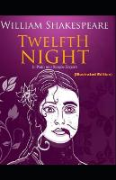 Twelfth Night By William Shakespeare (Illustrated Edition)