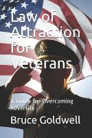 Law of Attraction for Veterans: A Guide for Overcoming Adversity (Paperback)