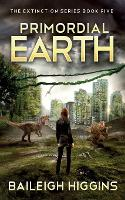 Primordial Earth: Book 5 - The Extinction Series - A Prehistoric, Post-Apocalyptic, Sci-Fi Thriller 5 (Paperback)