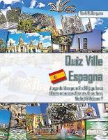 Quiz Ville Espagna Jeu de livre pour 2 a 20 joueurs Qui reconnait Alicante, Barcelone, Madrid & Valence? (Paperback)