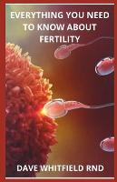 Everything You Need to Know about Fertility (Paperback)