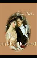An Ideal Husband Oscar Wilde (Plays, Classics, Literature) [Annotated]