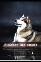 Alaskan Malamute: Choose best dog breeds for you (Paperback)