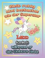Bleib ruhig und beobachte wie Superstar Lenn funkelt wahrend sie das Einhorn farbt: Geschenkidee fur Lenn (Paperback)