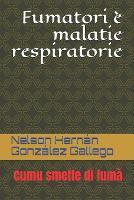 Fumatori e malatie respiratorie: Cumu smette di fuma (Paperback)