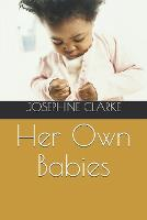 Her Own Babies (Paperback)