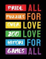 Pride Puzzles: Over 200 Hitori Games - Ballads & Bards Pride Collection (Paperback)
