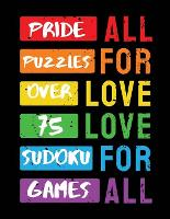 Pride Puzzles: Over 75 Sudoku Number Puzzles - Ballads & Bards Pride Collection (Paperback)