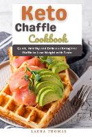 Keto Chaffle Cookbook: Quick, healthy and delicious ketogenic waffle to lose weight with taste (Paperback)
