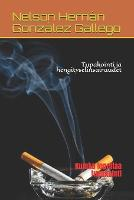 Tupakointi ja hengityselinsairaudet: Kuinka lopettaa tupakointi (Paperback)