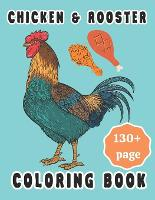 CHICKEN & ROOSTER coloring book: Chicken and Rooster Coloring Book with Hens Chickens Stress Relief for Relaxation (Paperback)