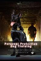 Personal Protection Dog Training: become your pet's best friend (Paperback)
