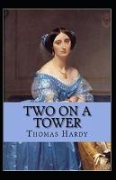 Two on a Tower -Thomas Hardy Original Edition(Annotated)