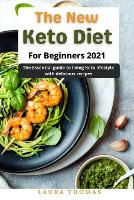 The New Keto Diet for Beginners: The essential guide to living keto lifestyle with delicious recipes (Paperback)