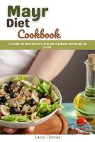 Mayr Diet Cookbook: The ultimate simplified way of improving digestion through gut health (Paperback)