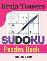 Brain Teasers Sudoku Puzzles Book: Sudoku Puzzles for Adults and Seniors in Large Print - With Solutions (Paperback)