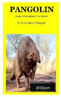 Pangolin: Every Information You Need To Know About Pangolin. (Paperback)