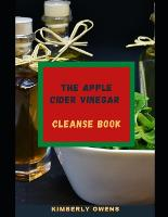 The Apple Cider Vinegar Cleanse Book: Lose Weight, Improve Gut Health, and Detoxify Your Body (Paperback)