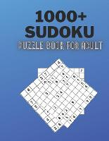 1000+ Sudoku Puzzle Book For Adult: 1000+ Easy to Hard Sudoku Puzzles with Solutions (Paperback)