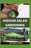 Indoor Salad Gardening (Paperback)
