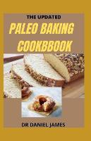 The Updated Paleo Baking Cookbook (Paperback)