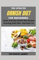 The Updated Ornish Diet: Quick and Easy Ornish Diet Recipes Including Meal Plan and Food list (Paperback)