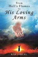 From Hell's Flames To His Loving Arms (Paperback)