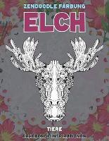Zendoodle Farbung - Erhebende Inspirationen - Tiere - Elch (Paperback)