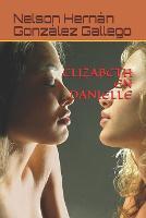 Elizabeth En Danielle (Paperback)