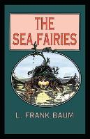 The Sea Fairies: Lyman Frank Baum (Classics, Literature) [Annotated] (Paperback)
