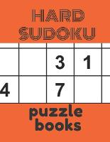 Hard Sudoku puzzle books: Sudoku Activity Book with Over 250 Puzzles for Adults.Very Hard Sudoku - Total 252 Sudoku puzzles to solve - Includes solutions. (Paperback)