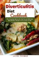 Diverticulitis Diet Cookbook: The complete guide with healthy and delicious Diverticulitis recipes to live a healthy life (Paperback)
