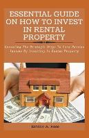 Essential Guide on How to Invest in Rental Property