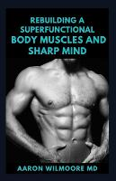 Rebuilding a Superfunctional Body Muscles and Sharp Mind: The Complete And Essential Guide to Building Muscle and Performance (Paperback)